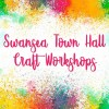 Craft Workshops at Swansea Town Hall!