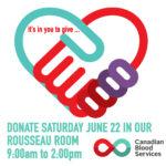 Saturday June 22 – Please Donate Blood