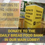 Donate to the Daily Bread Food Bank in our Main Lobby