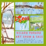 September 6th to October 11th – Hilary Porado Art Show & Sale