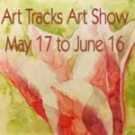May 17 to June 16 – Art Tracks Art Show